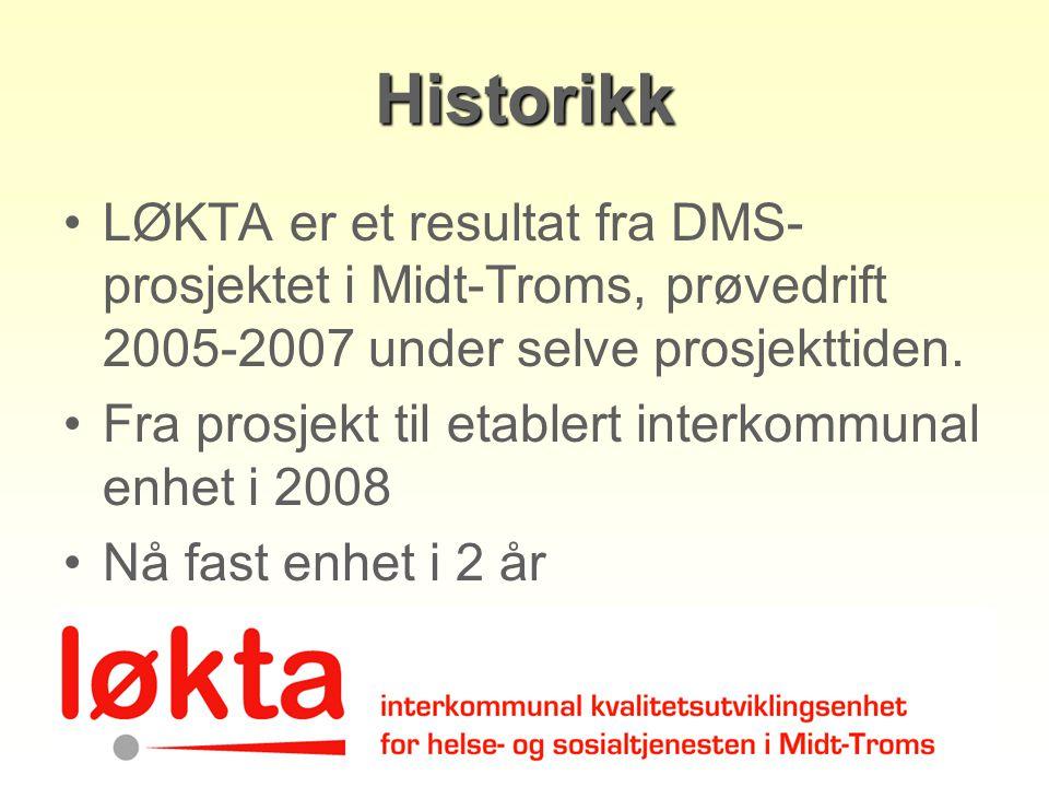 Historikk LØKTA er et resultat fra DMS-prosjektet i Midt-Troms, prøvedrift 2005-2007 under selve prosjekttiden.