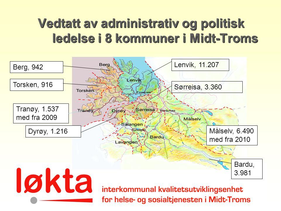 Vedtatt av administrativ og politisk ledelse i 8 kommuner i Midt-Troms