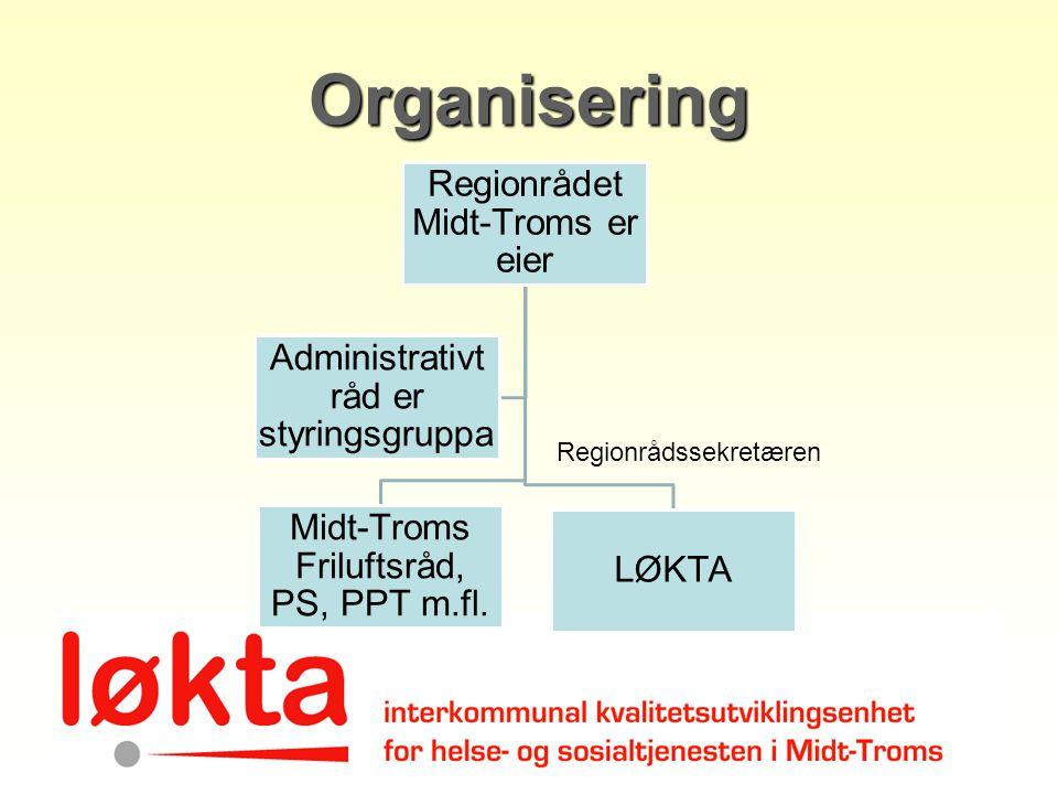 Organisering Regionrådssekretæren Regionrådet Midt-Troms er eier