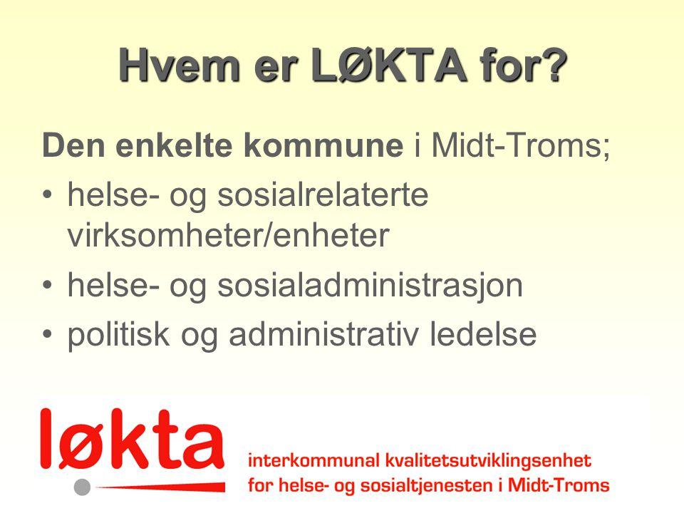Hvem er LØKTA for Den enkelte kommune i Midt-Troms;