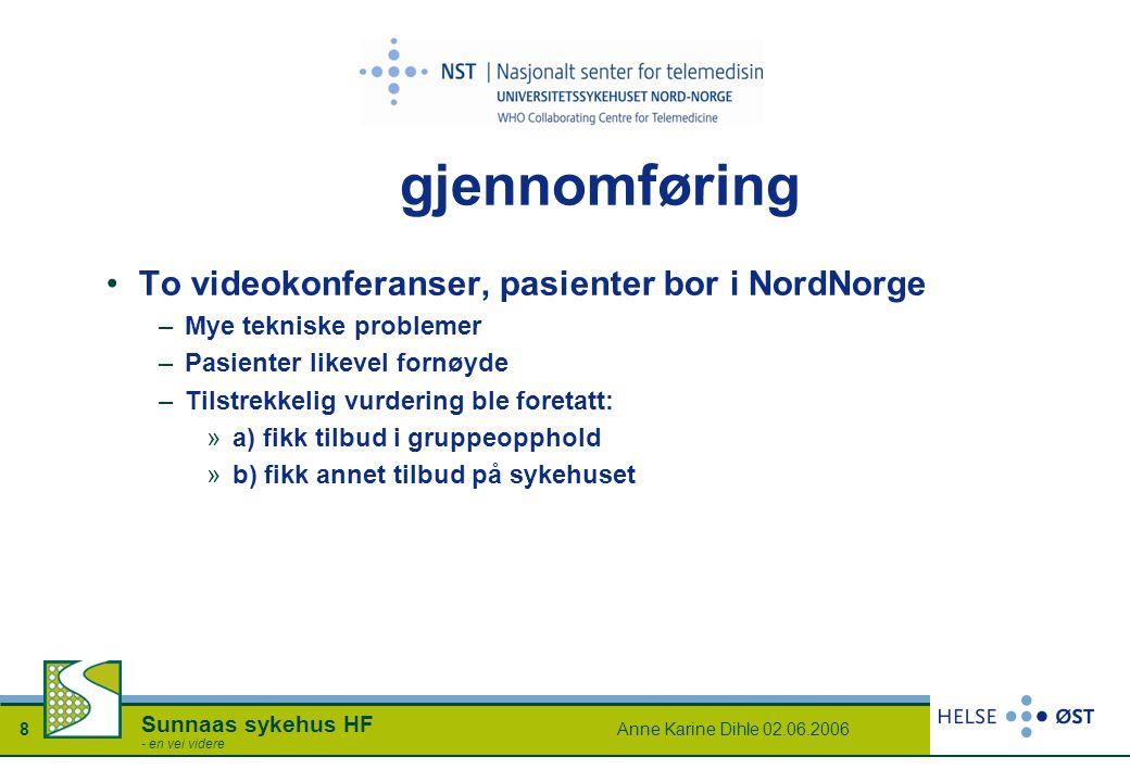 gjennomføring To videokonferanser, pasienter bor i NordNorge