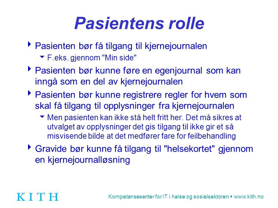 Pasientens rolle Pasienten bør få tilgang til kjernejournalen