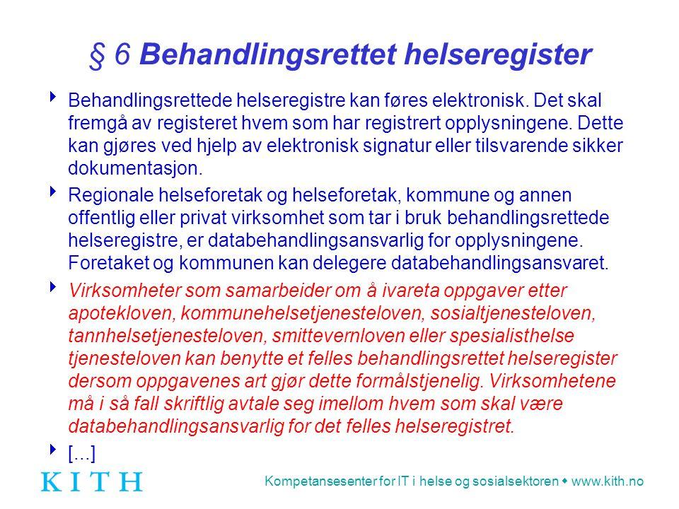 § 6 Behandlingsrettet helseregister