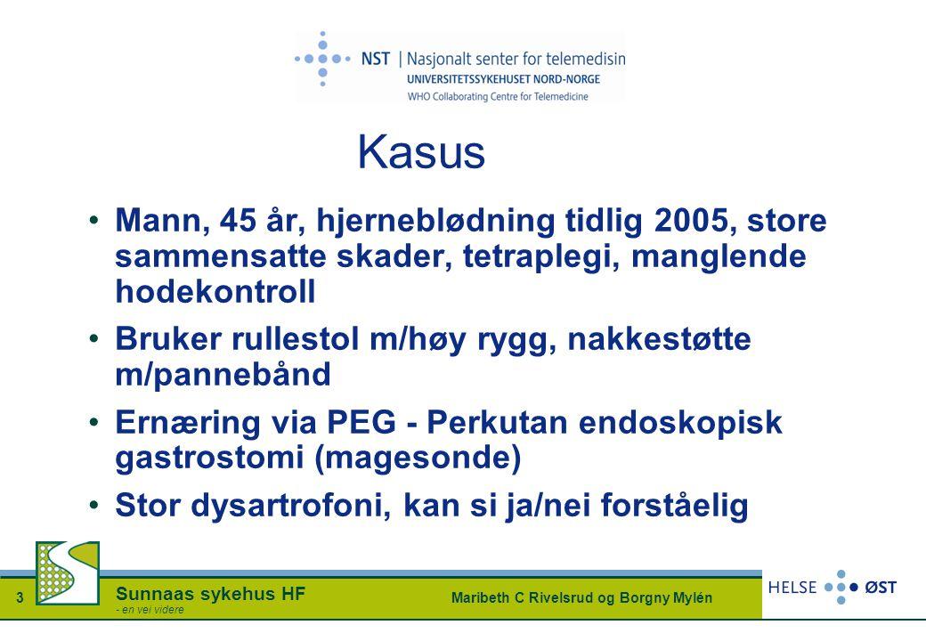 Kasus Mann, 45 år, hjerneblødning tidlig 2005, store sammensatte skader, tetraplegi, manglende hodekontroll.