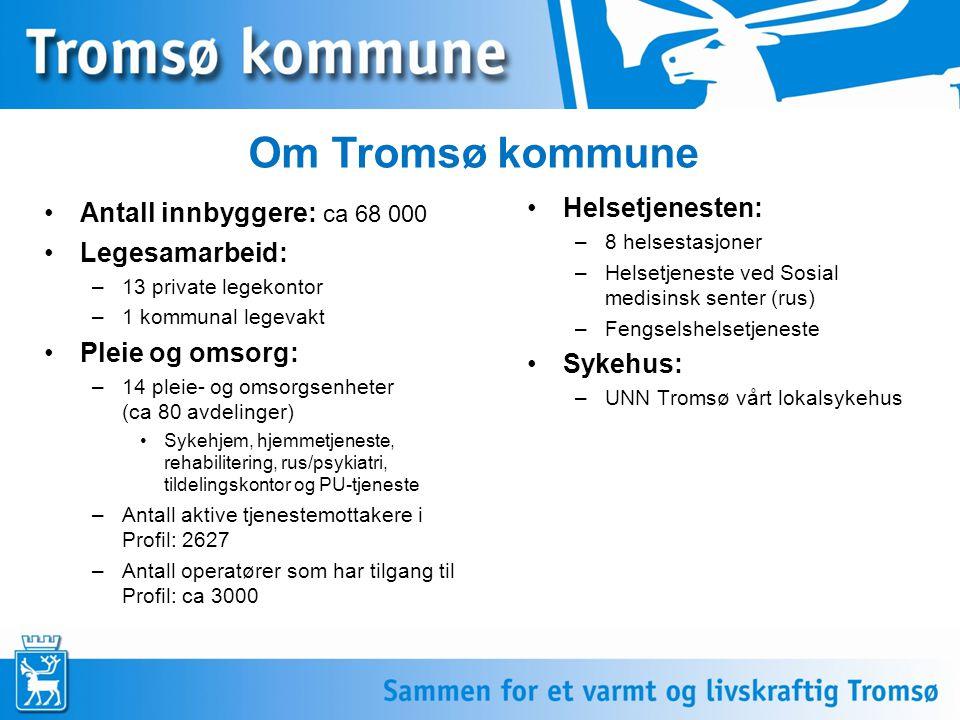 Om Tromsø kommune Antall innbyggere: ca 68 000 Legesamarbeid: