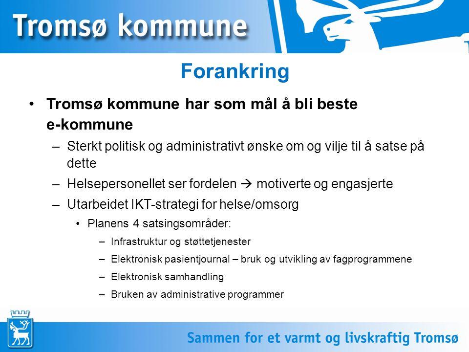 Forankring Tromsø kommune har som mål å bli beste e-kommune
