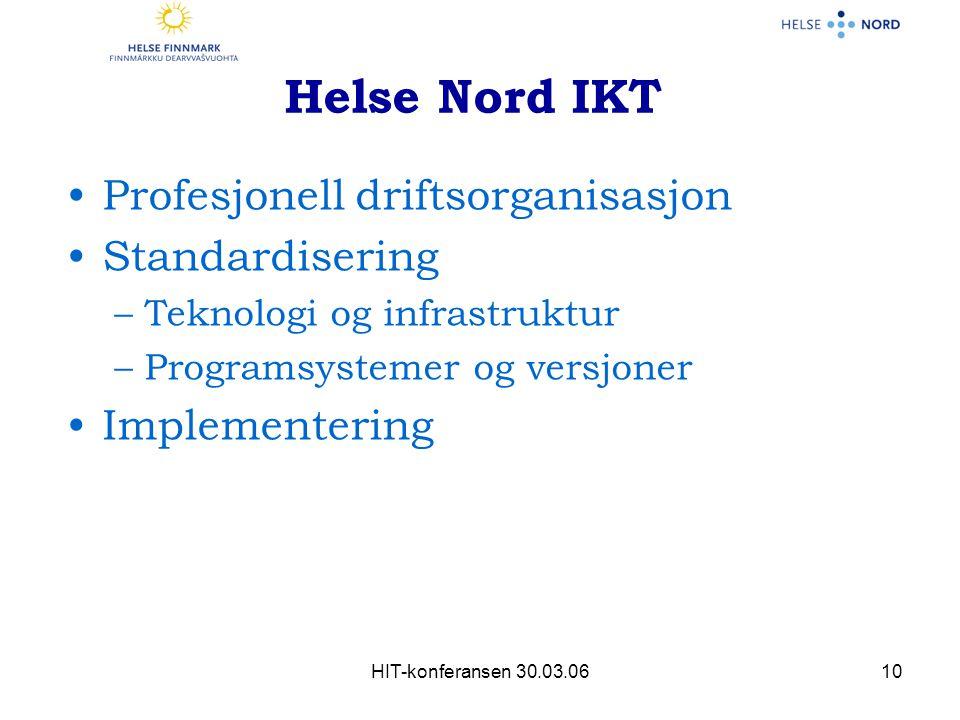 Helse Nord IKT Profesjonell driftsorganisasjon Standardisering