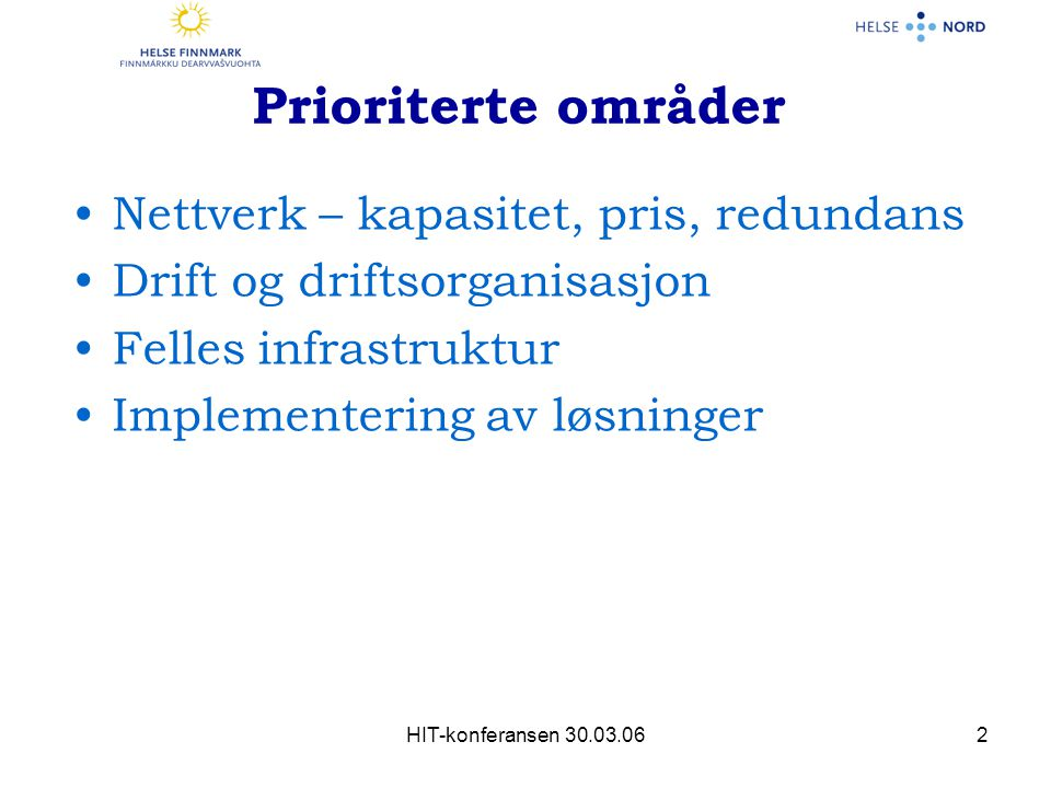 Prioriterte områder Nettverk – kapasitet, pris, redundans
