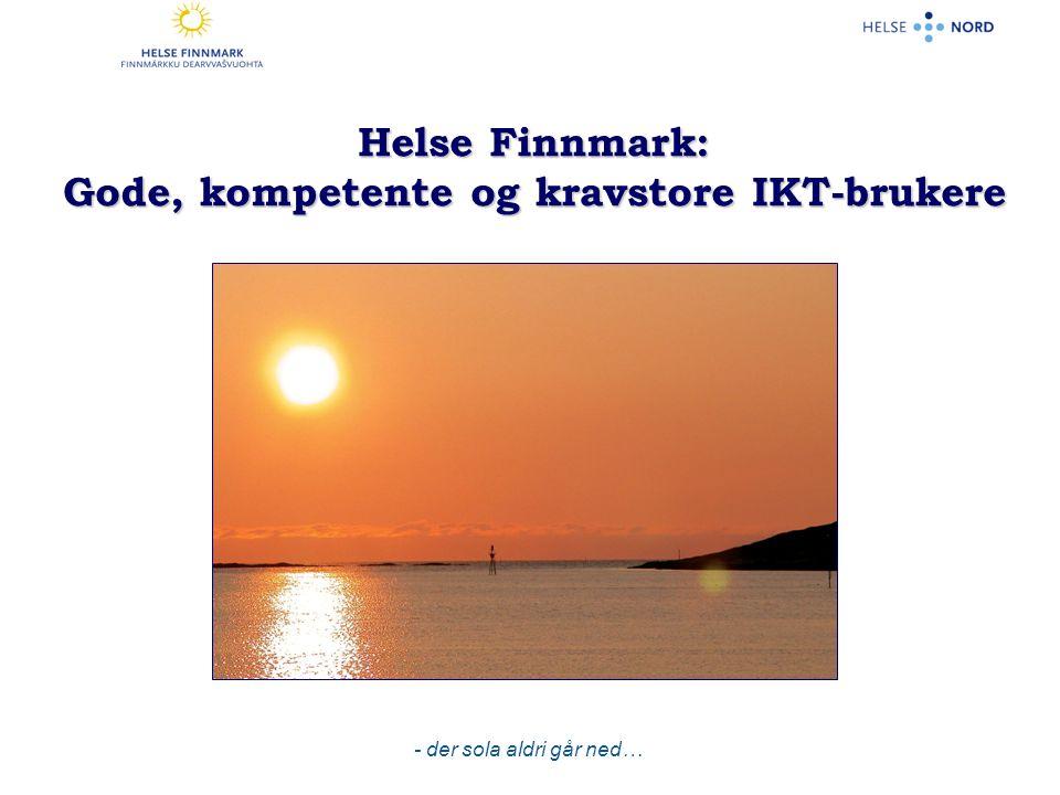Helse Finnmark: Gode, kompetente og kravstore IKT-brukere