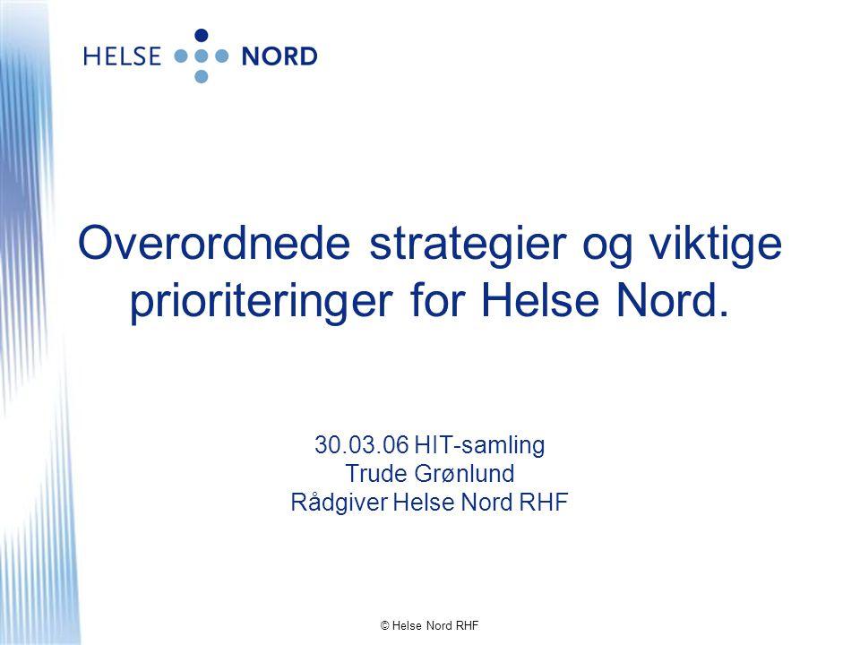 Overordnede strategier og viktige prioriteringer for Helse Nord.