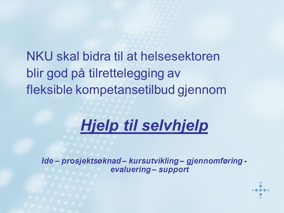 Hjelp til selvhjelp NKU skal bidra til at helsesektoren