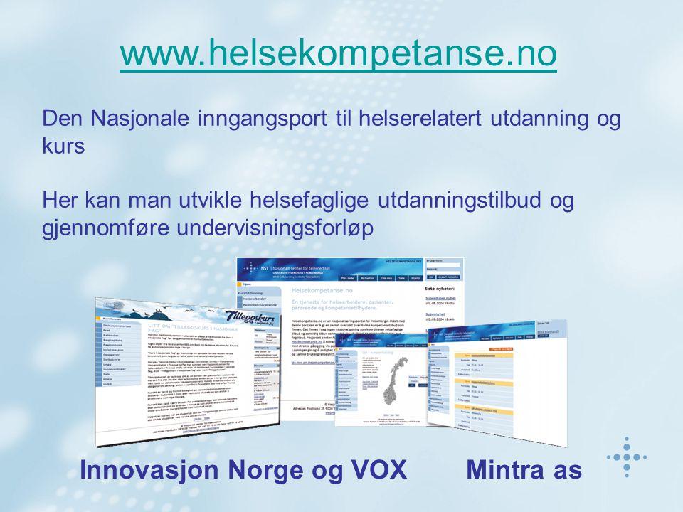 www.helsekompetanse.no Innovasjon Norge og VOX Mintra as