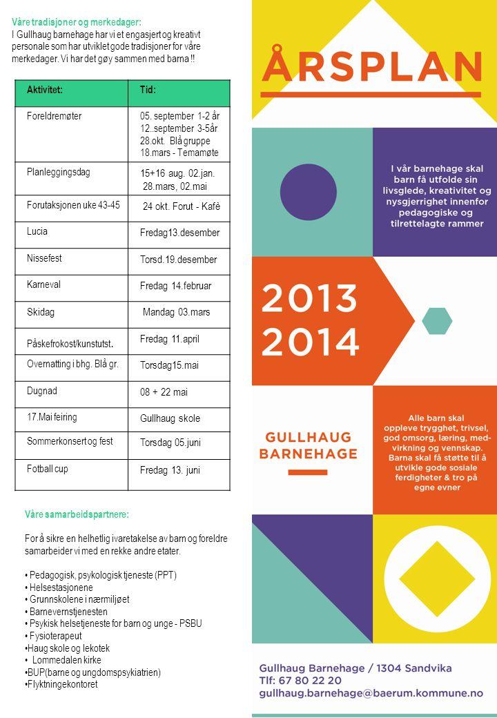 GULLHAUG ÅRSPLAN 2011-12 15+16 aug. 02.jan. 28.mars, 02.mai