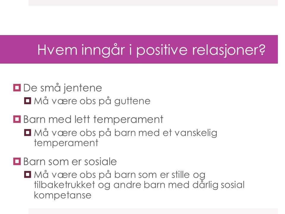 Hvem inngår i positive relasjoner