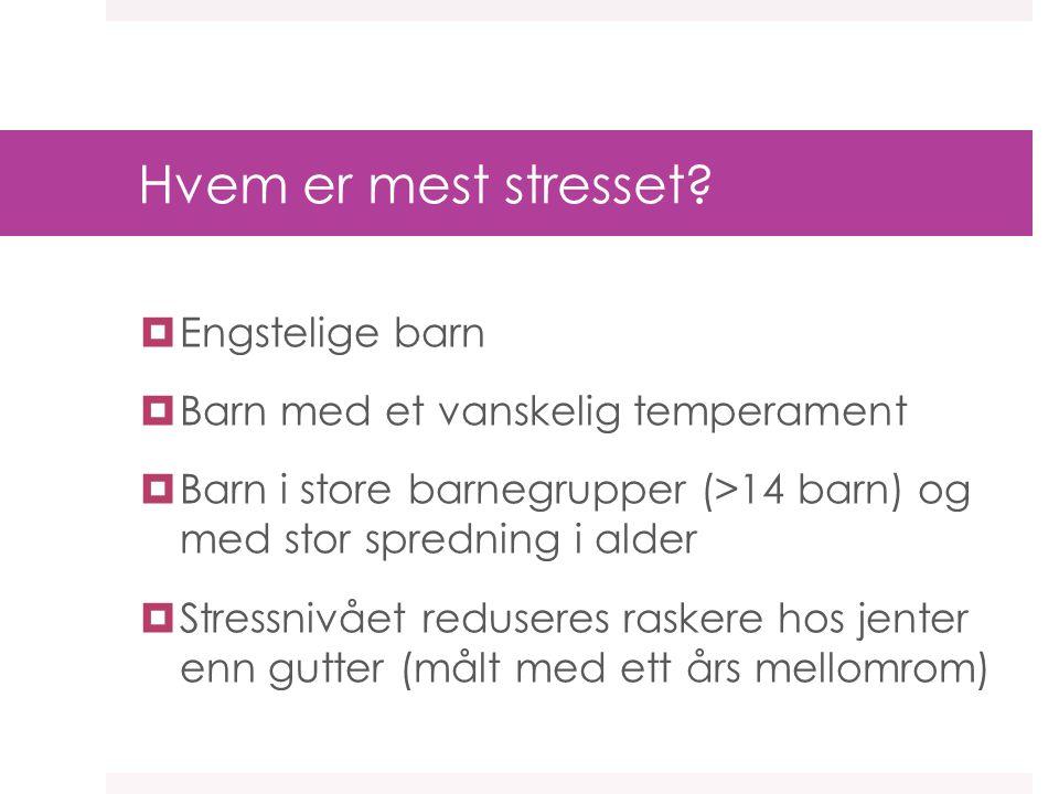 Hvem er mest stresset Engstelige barn