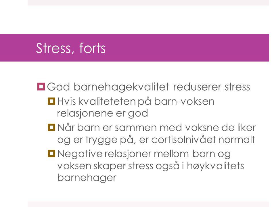 Stress, forts God barnehagekvalitet reduserer stress