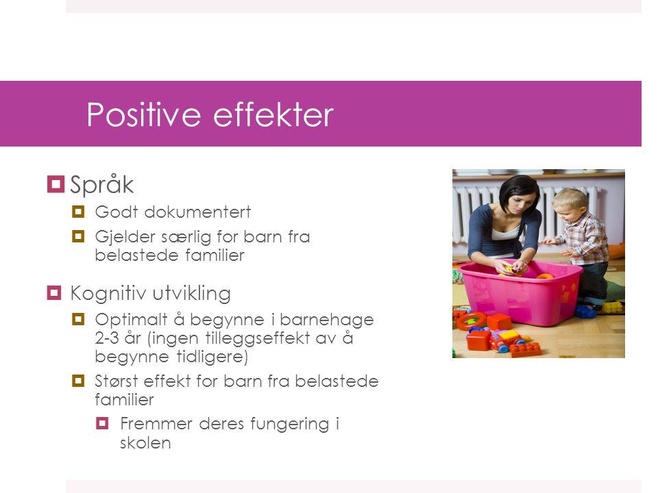 Positive effekter Språk Kognitiv utvikling Godt dokumentert