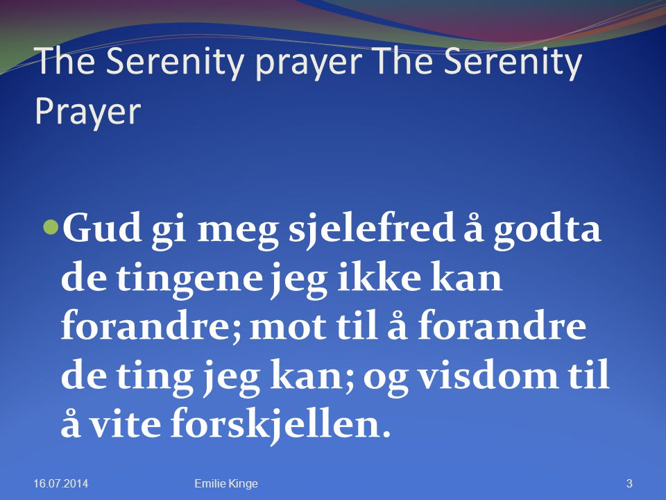 The Serenity prayer The Serenity Prayer