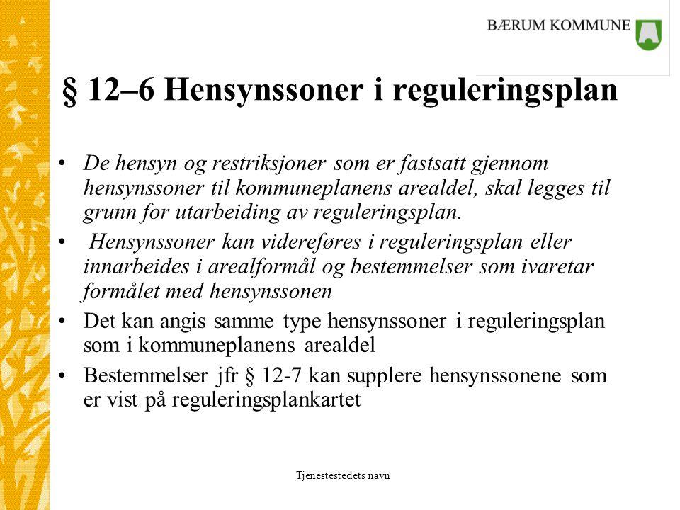 § 12–6 Hensynssoner i reguleringsplan