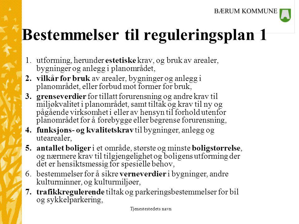 Bestemmelser til reguleringsplan 1