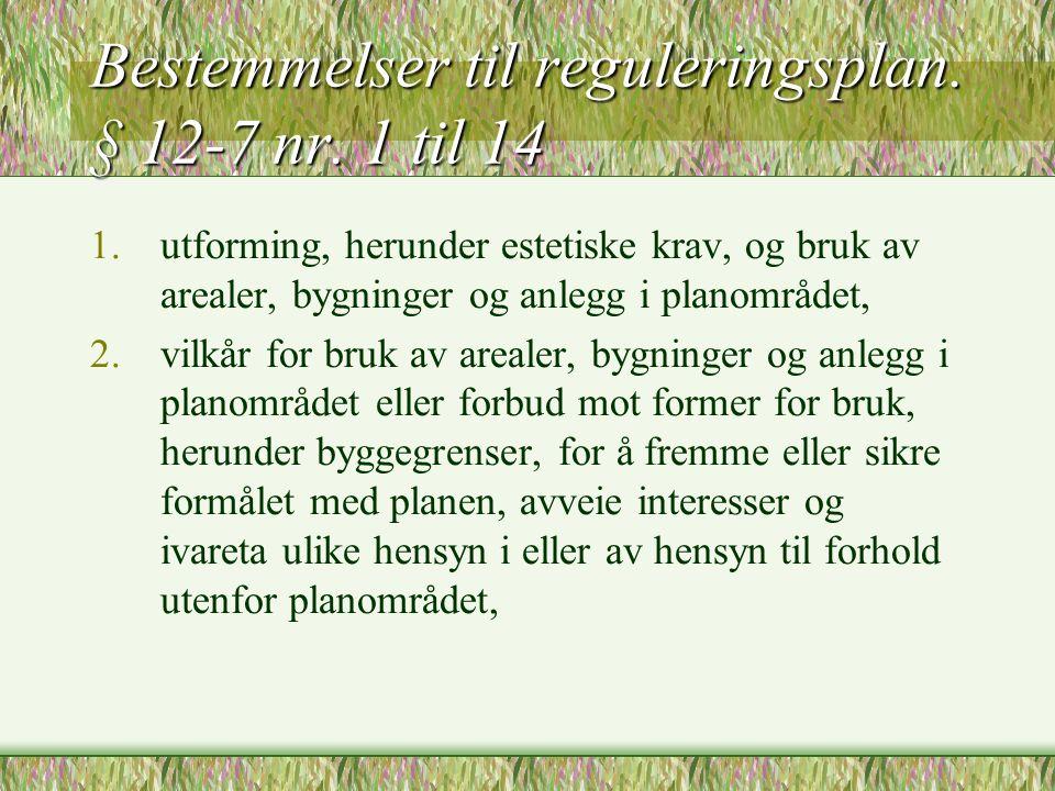 Bestemmelser til reguleringsplan. § 12-7 nr. 1 til 14