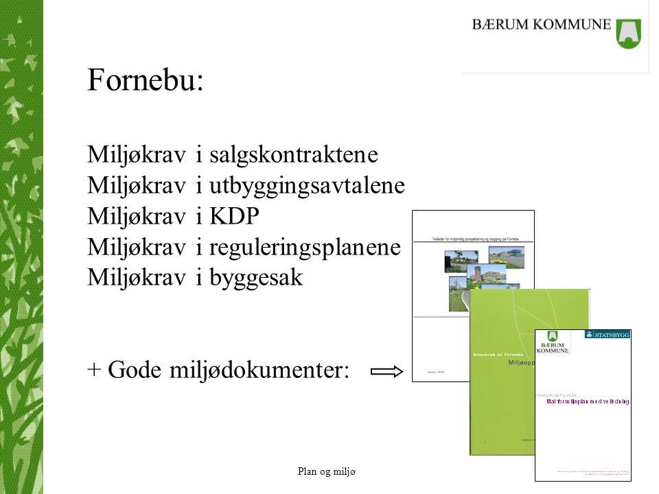 Fornebu: Miljøkrav i salgskontraktene Miljøkrav i utbyggingsavtalene