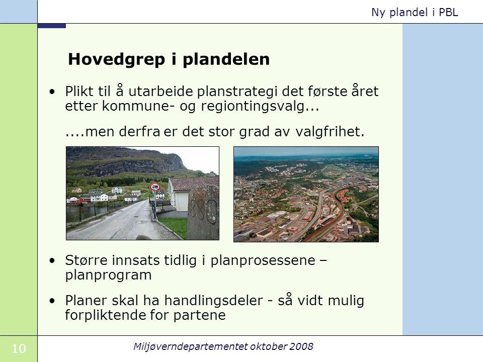Hovedgrep i plandelen Plikt til å utarbeide planstrategi det første året etter kommune- og regiontingsvalg...
