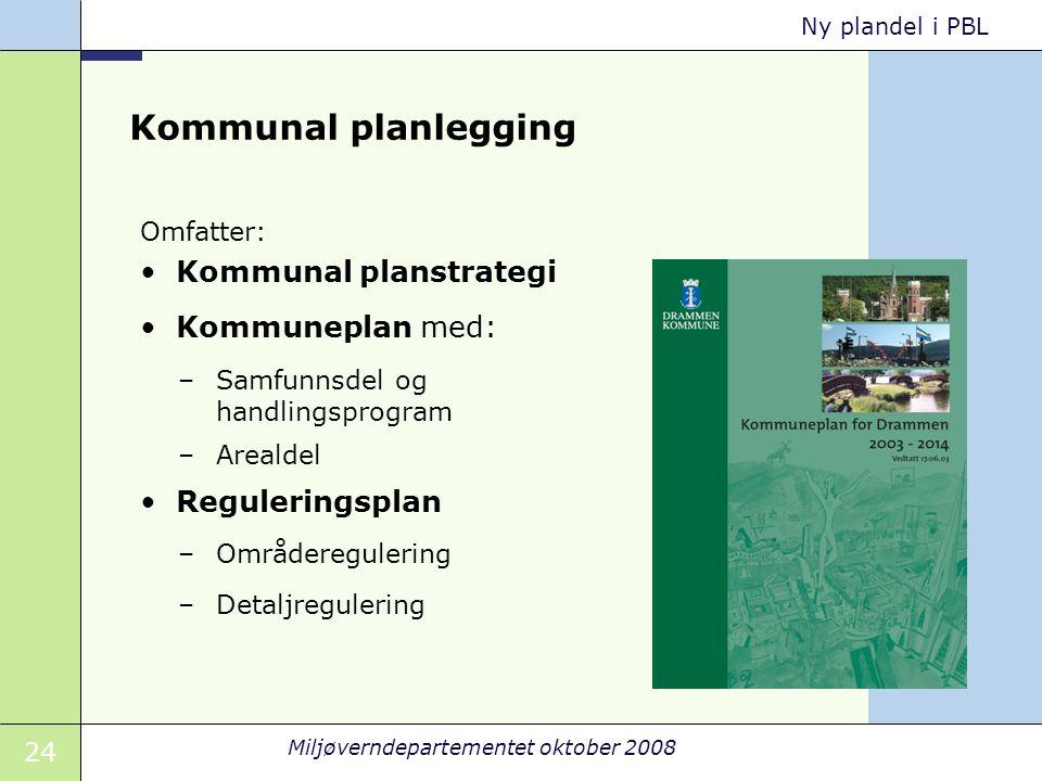 Kommunal planlegging Kommunal planstrategi Kommuneplan med: