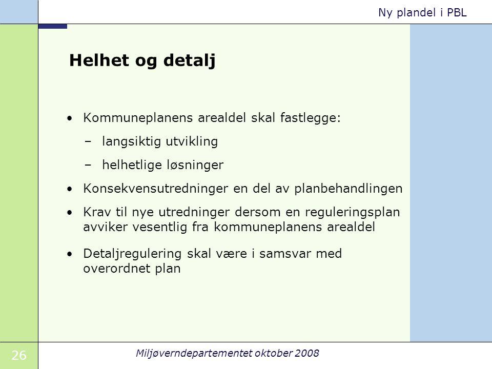 Helhet og detalj Kommuneplanens arealdel skal fastlegge: