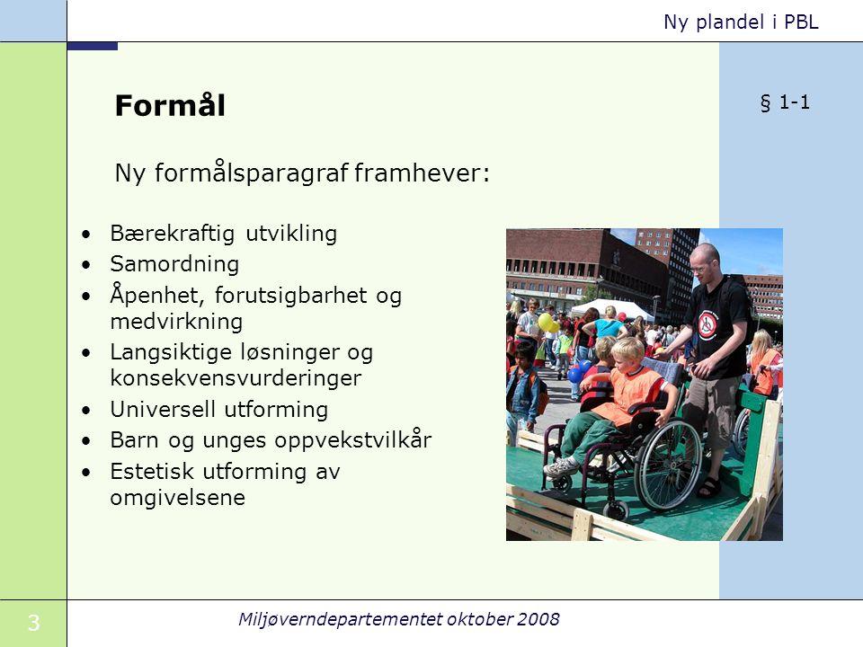 Formål Ny formålsparagraf framhever: Bærekraftig utvikling Samordning