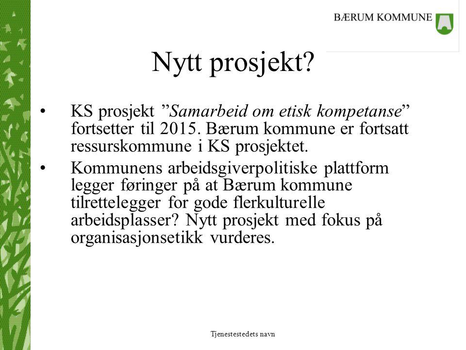 Nytt prosjekt KS prosjekt Samarbeid om etisk kompetanse fortsetter til 2015. Bærum kommune er fortsatt ressurskommune i KS prosjektet.