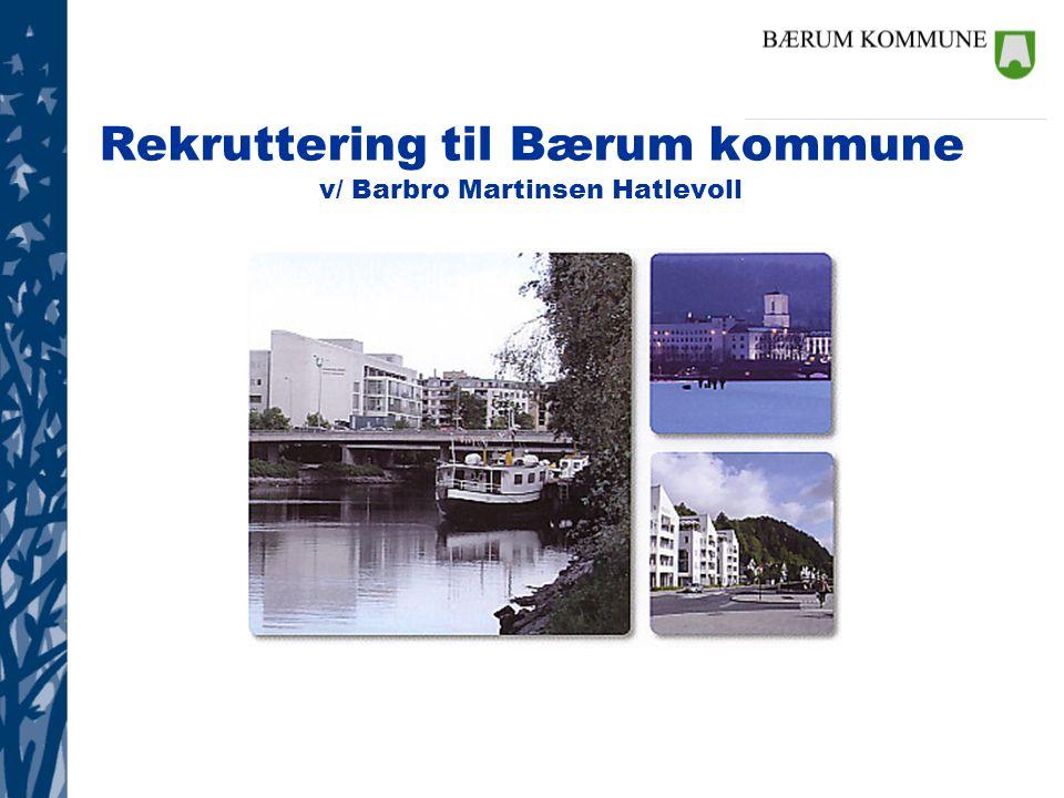 Rekruttering til Bærum kommune v/ Barbro Martinsen Hatlevoll
