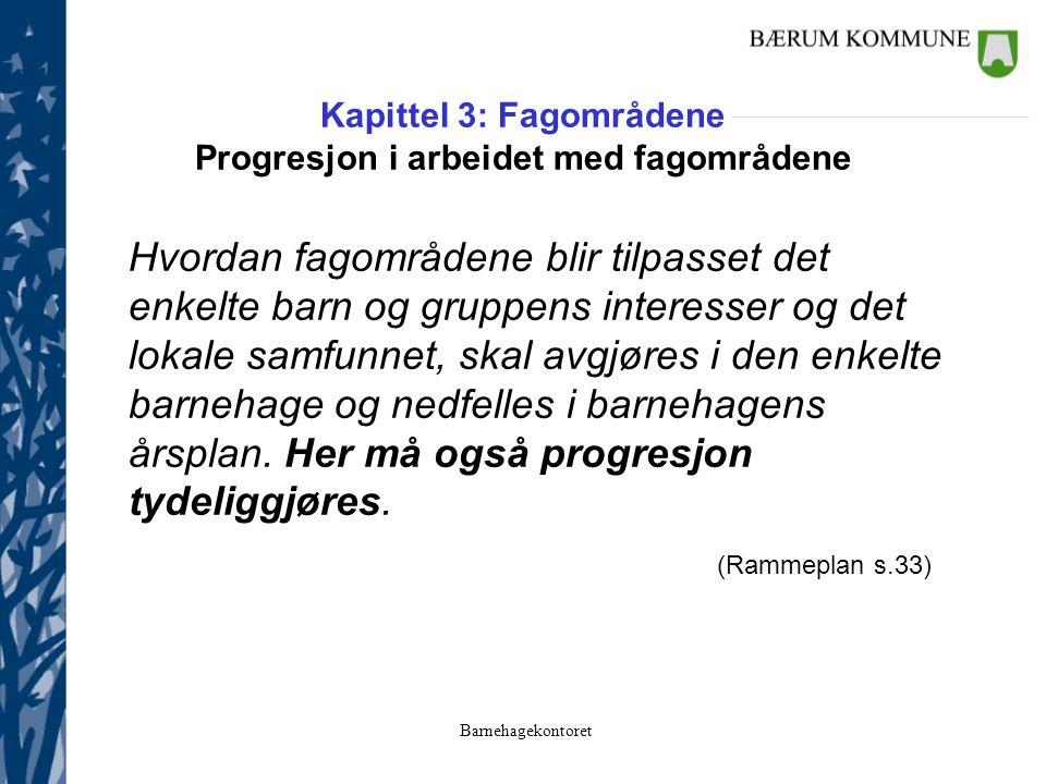 Kapittel 3: Fagområdene Progresjon i arbeidet med fagområdene