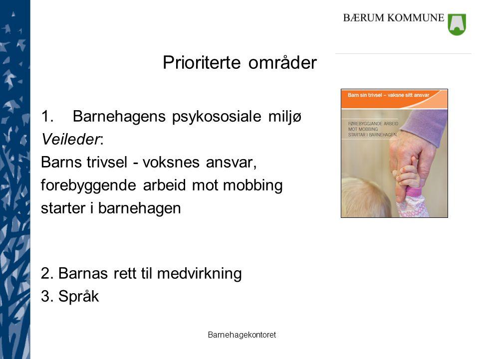 Prioriterte områder Barnehagens psykososiale miljø Veileder: