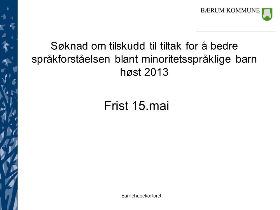 Søknad om tilskudd til tiltak for å bedre språkforståelsen blant minoritetsspråklige barn høst 2013