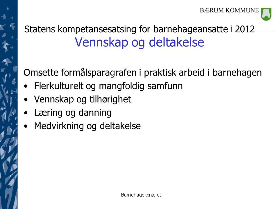 Statens kompetansesatsing for barnehageansatte i 2012 Vennskap og deltakelse