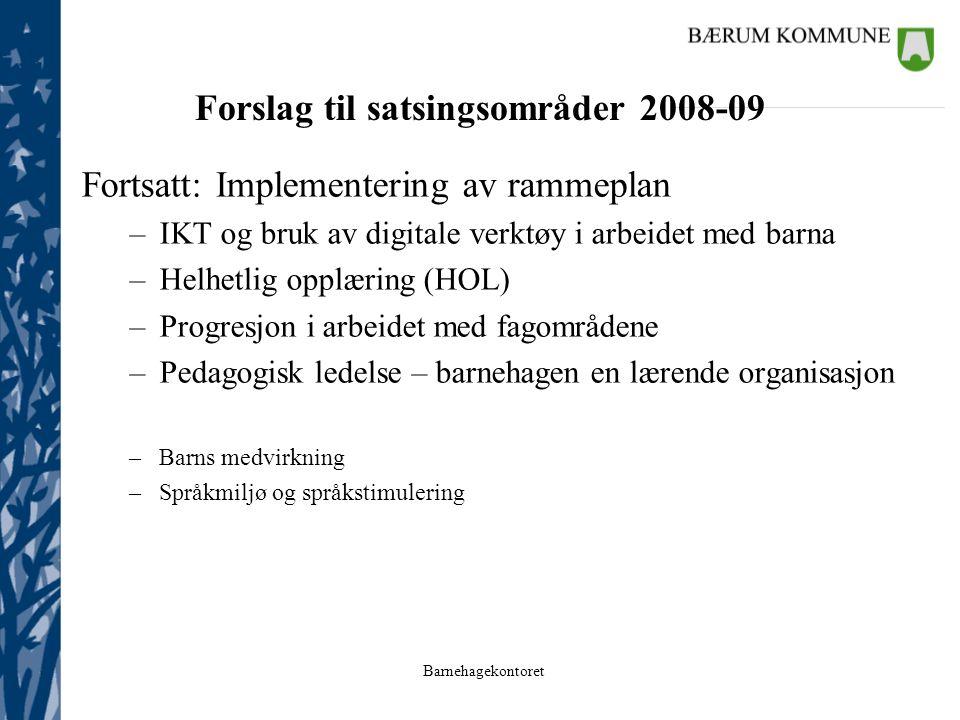 Forslag til satsingsområder 2008-09