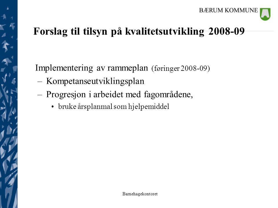 Forslag til tilsyn på kvalitetsutvikling 2008-09