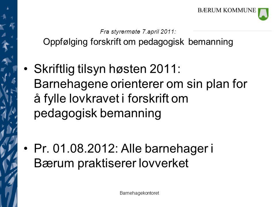 Pr. 01.08.2012: Alle barnehager i Bærum praktiserer lovverket