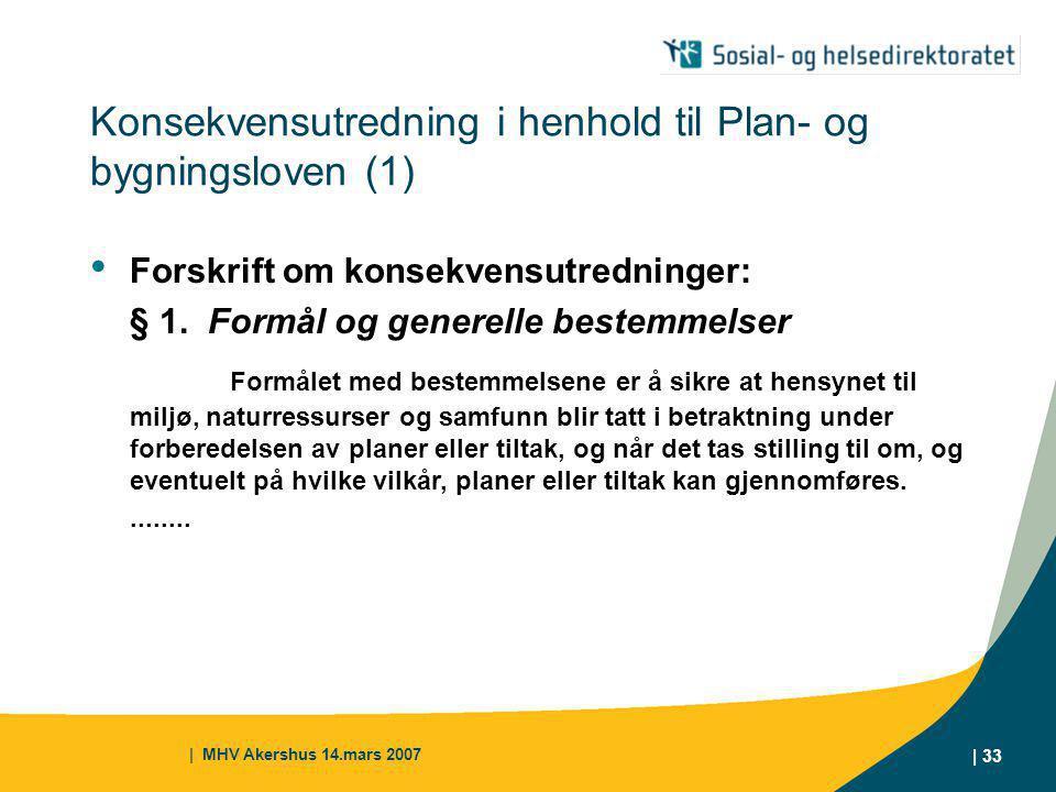 Konsekvensutredning i henhold til Plan- og bygningsloven (1)