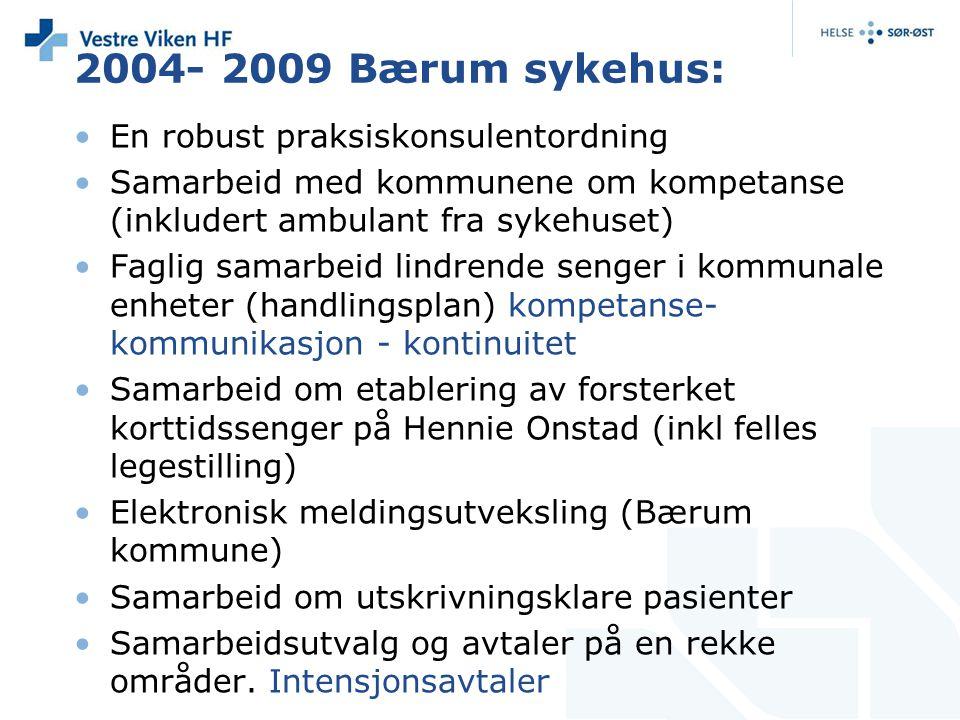 2004- 2009 Bærum sykehus: En robust praksiskonsulentordning