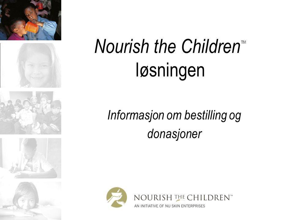Nourish the Children™ løsningen