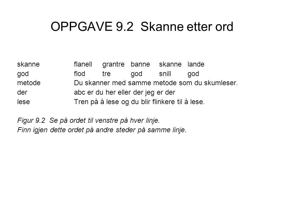 OPPGAVE 9.2 Skanne etter ord