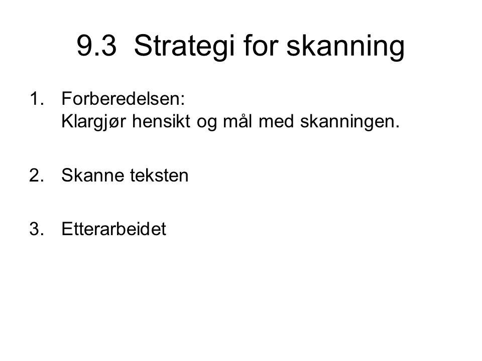 9.3 Strategi for skanning Forberedelsen: Klargjør hensikt og mål med skanningen.