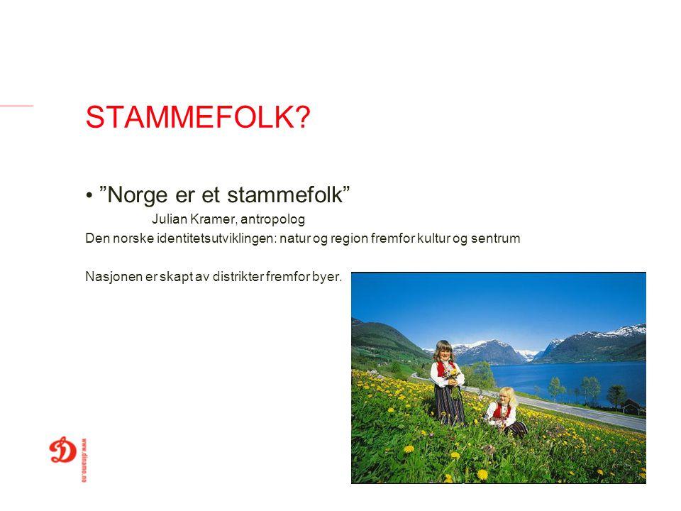 STAMMEFOLK Norge er et stammefolk Julian Kramer, antropolog