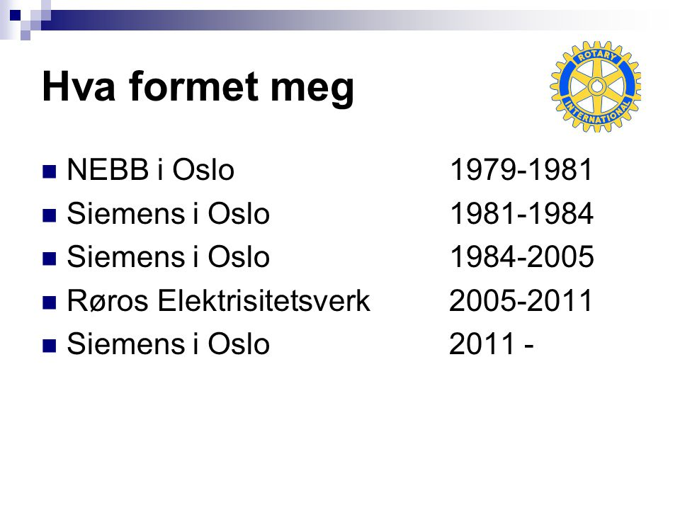 Hva formet meg NEBB i Oslo 1979-1981 Siemens i Oslo 1981-1984
