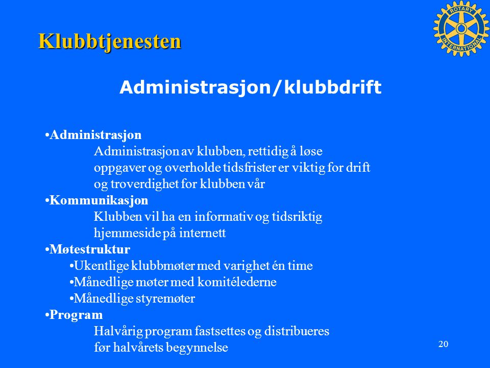 Klubbtjenesten Administrasjon/klubbdrift Administrasjon
