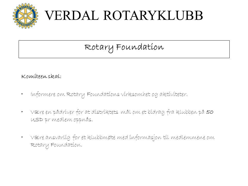 Rotary Foundation Komiteen skal: