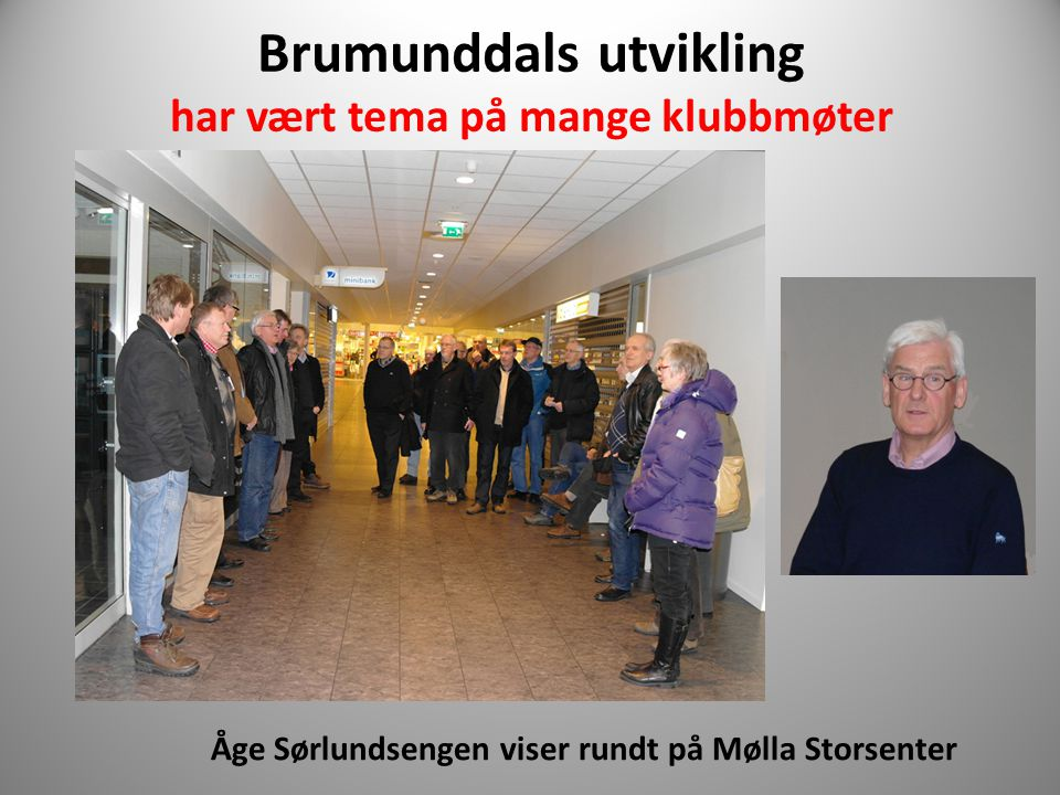 Brumunddals utvikling har vært tema på mange klubbmøter