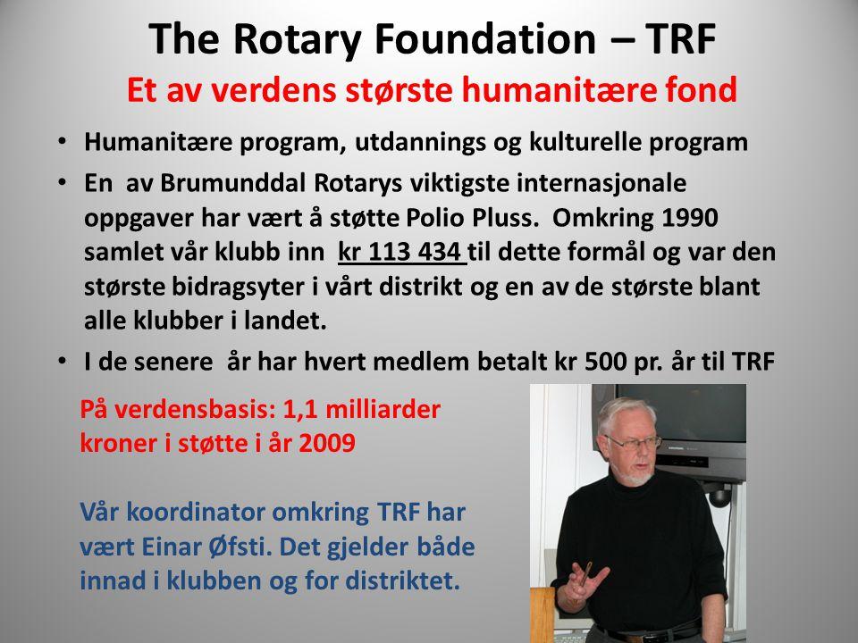 The Rotary Foundation – TRF Et av verdens største humanitære fond